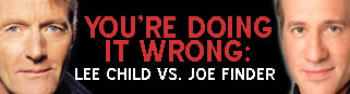 You're Doing It Wrong: Lee Child vs. Joe Finder