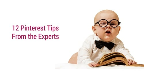 12 Pinterest Tips From the Experts