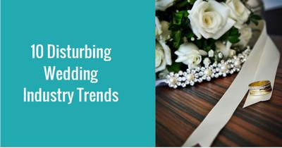 10-disturbing-wedding-industry-trends