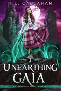 Unearthing Gaia by T.L. Callahan