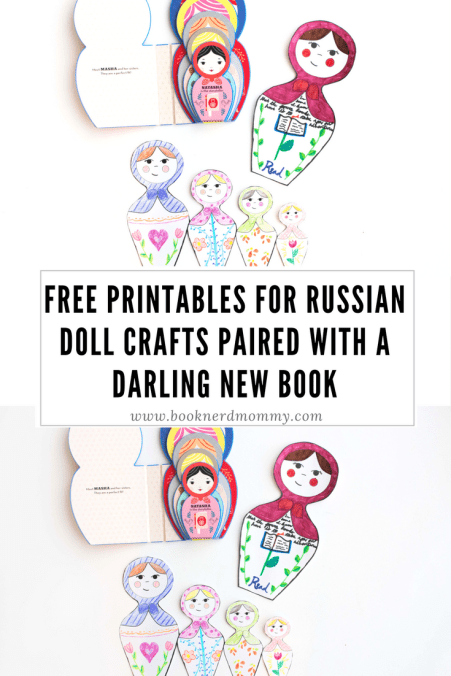 "Free printables for russian doll crafts (matryoska dolls) paired with the new book ""Masha and Her Sisters""."