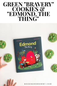 """This recipe for Green """"Bravery"""" Cookies is inspired by the book """"Edmond, the Thing"""" which teaches all about acceptance, inclusion, empathy and friendship. What's not to love?"""