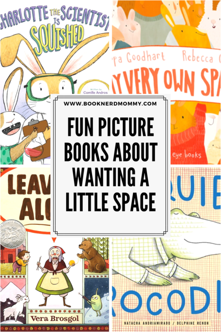 Sometimes children, like adults, need a little space and time alone. These are some fun picture books that talk about wanting a little alone time in a fun way!
