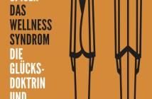 Carl Cederström & André Spicer - Das Wellness-Syndrom (Cover © Edition TIAMAT)