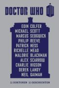 Neil Gaiman, Derek Landy, Charlie Higson, Alex Scarrow, Malorie Blackman, Richelle Mead, Patrick Ness, Philip Reeve, Marcus Sedgwick, Michael Scott, Eoin Colfer:  Doctor Who: 11 Doktoren, 11 Geschichten (Cover © Cross Cult)