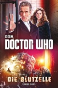James Goss Doctor Who: Die Blutzelle (Cover © Cross Cult)
