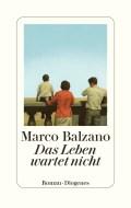 Marco Balzano - Das Leben wartet nicht (Cover © Diogenes)