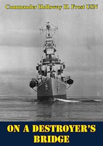 On A Destroyer's Bridge by Frost USN, Commander Holloway H