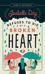 Isabelle Day Refuses to Die of a Broken Heart