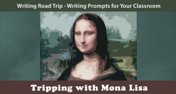 Writing Road Trip | Tripping with Mona Lisa | Lisa Bullard