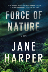 Title Force Of Nature By Jane Harper Aaron Falk Series Book Two Publisher Flatiron Books Genre Contemporary Mystery Length 329 Pages