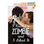 I Kissed a Zombie and I Liked It book