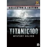 Titanic At 100 – Mystery Solved, Collector's Edition