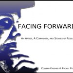 Book Review: Facing Forward:  An Artist, A Community, And Stories Of Resilience