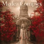 The Medea Complex By Rachel Florence Roberts
