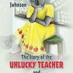 The story of the Unlucky Teacher and her Koalas By Nina Johnson
