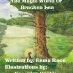 The Magic World of Bracken Lea- by Esma Race with magical Illustrations by Veronica Castle—A book Review