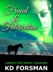 Fraud & Fabrication ; a contemporary novel by first time author KD Forsman
