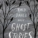 Ronald Dahl day 2015 Ghost Stories and other spooky books for kid's