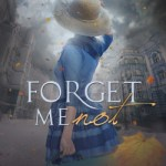 Forget Me Not by Allison Whitmore a Historical Romance novel