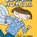 Anna Humphrey's new middle-grade novel, Clara Humble and the Not-So-Super Powers,