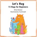 Let's Hug: 15 Hugs for Beginners:/ The Unusualasaurases: a Book Tour