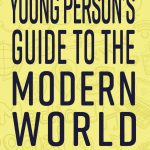 The Young Person's Guide to the Modern World  Spotlight Tour