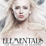 Elementals :The Prophecy of Shadows by Michelle Madow.