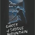 The Ghost of Saddle Mountain