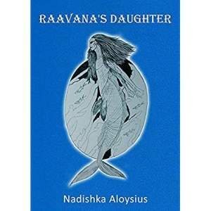 Raavana's Daughter by Nadishka Aloysius