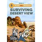 Surviving Desert View  Kids vs. Nature Book 2