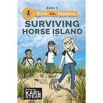 Surviving Horse Island  Kids vs. Nature  Book 3