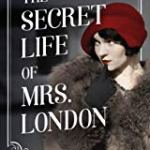 The Secret Life of Mrs. London by Rebecca Rosenberg
