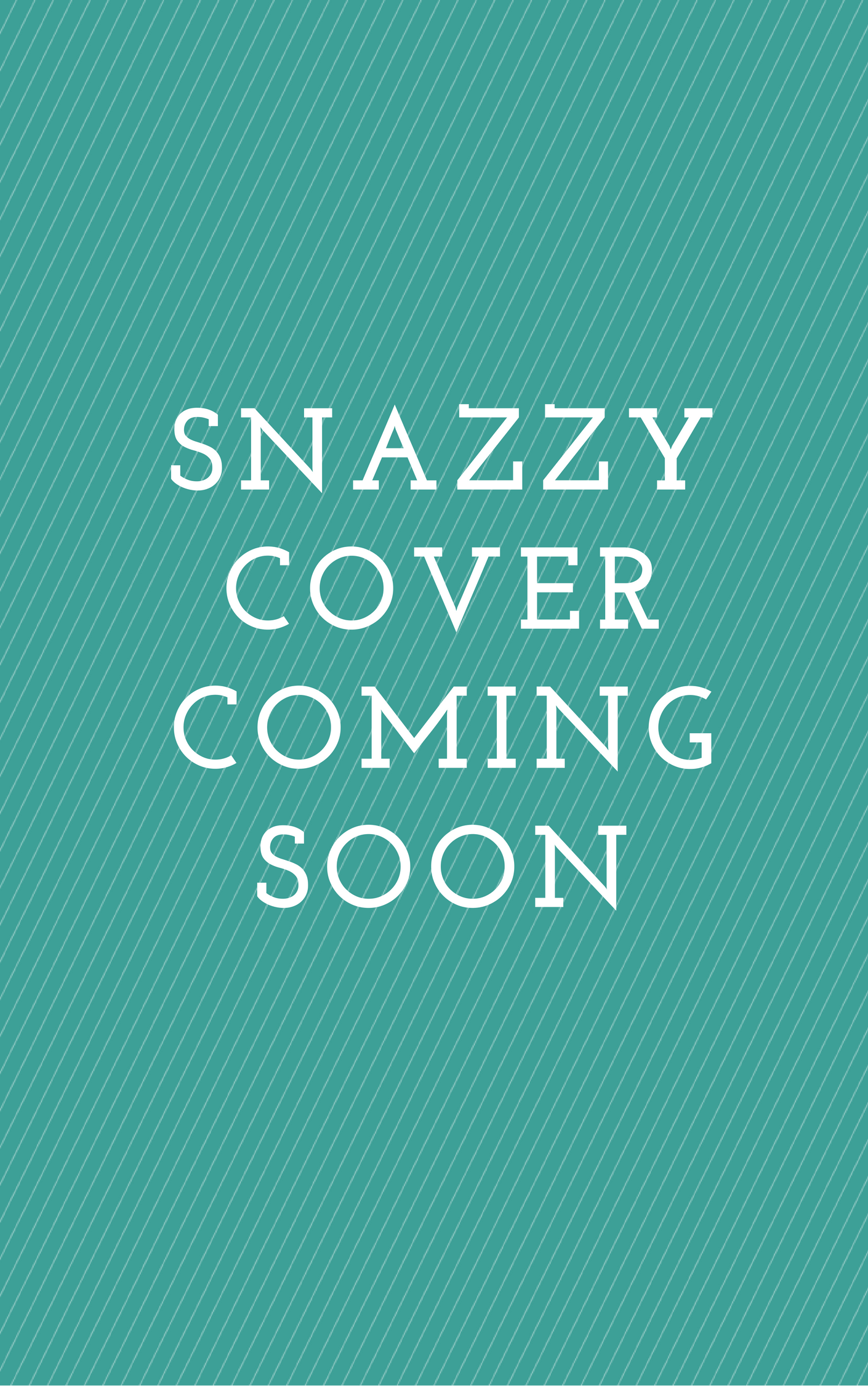 Copy of Snazzycovercoming soon