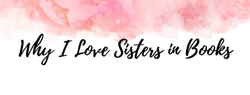 Why I Love Sisters in Books