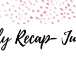 Monthly Recap {July 2017}