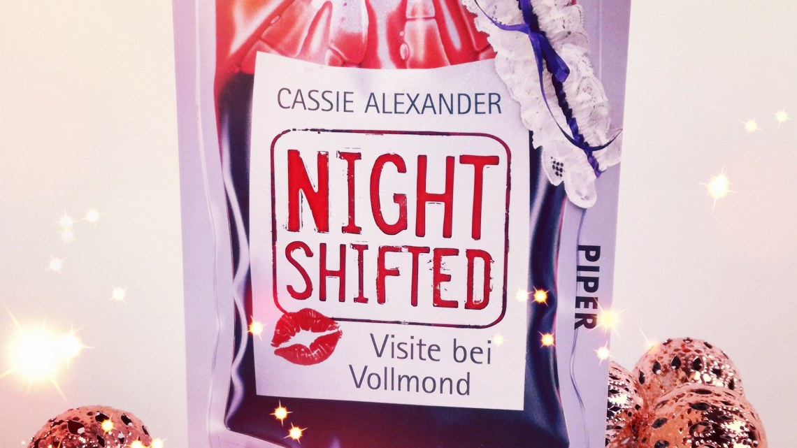 [Rezension] Cassie Alexander – Nightshifted: Visite bei Vollmond