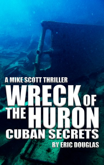 Wreck of the Huron: Cuban Secrets