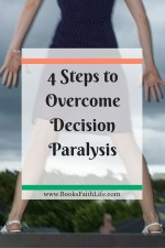 4 Steps to Overcome Decision Paralysis