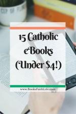15 Can't-Miss Catholic eBooks Under $4
