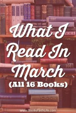 What I Read In March {Quick Lit}