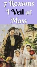 7 Reasons I Veil at Mass