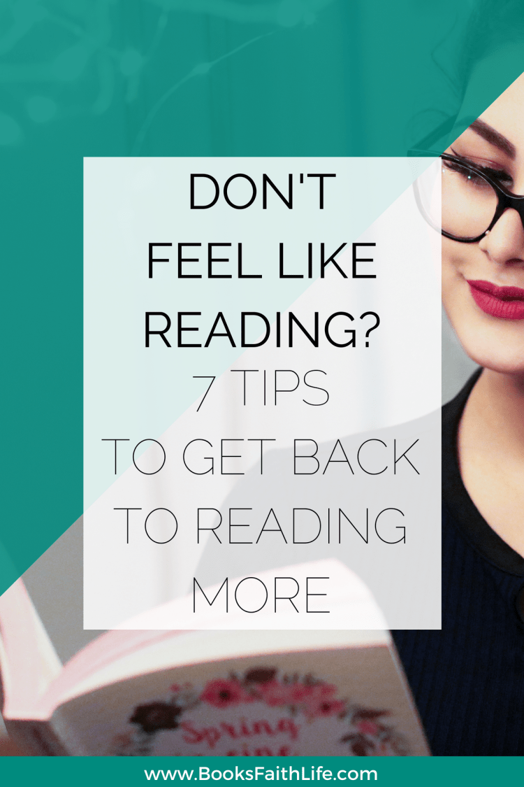 Don't feel like reading? Here are 7 ways to shake the cobwebs and jump back into your reading habit.