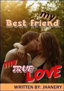 My Best Friend My True Love short story by jhanery