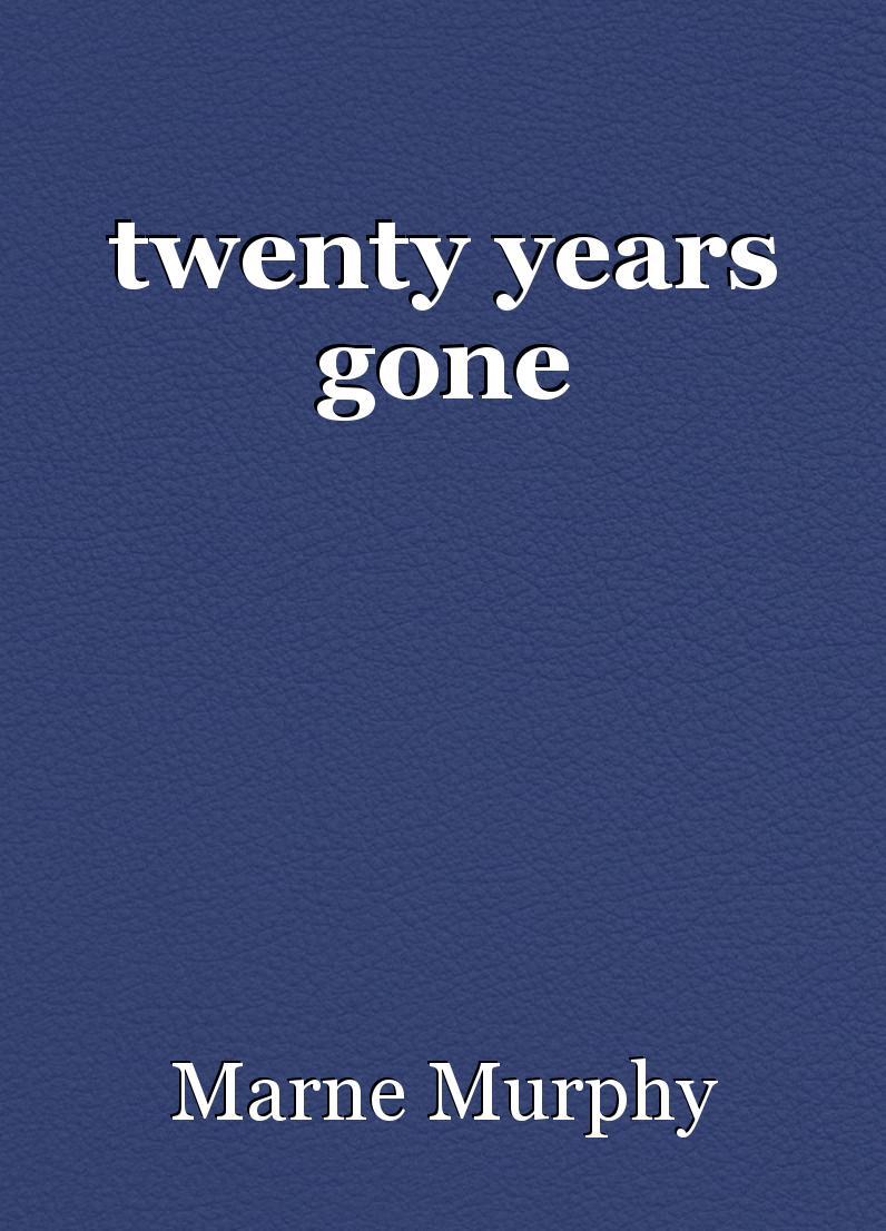 twenty years gone. poem by Marne Murphy