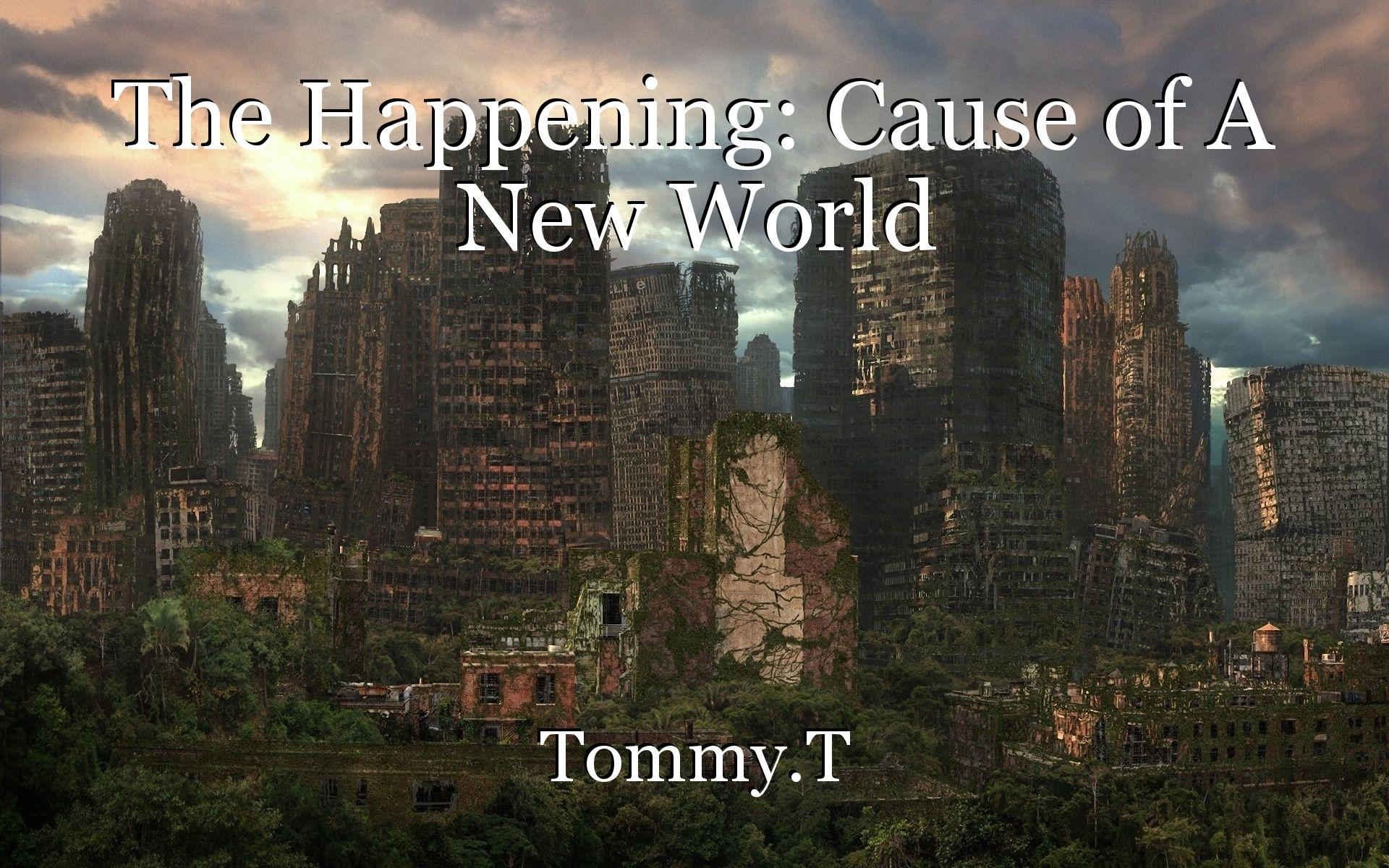 The Happening Cause Of A New World Chapter 1 Book By Tommy T