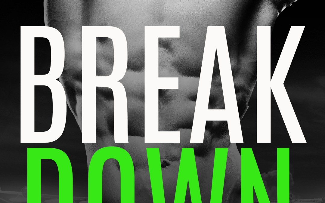 Break Down by USA Today Bestselling Author Rebecca Norinne