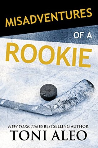 Misadventures with a Rookie by Toni Aleo: Blog Tour Review and Giveaway