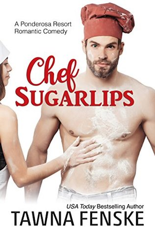Chef Sugarlips by USA Today Bestselling Author Tawna Fenske