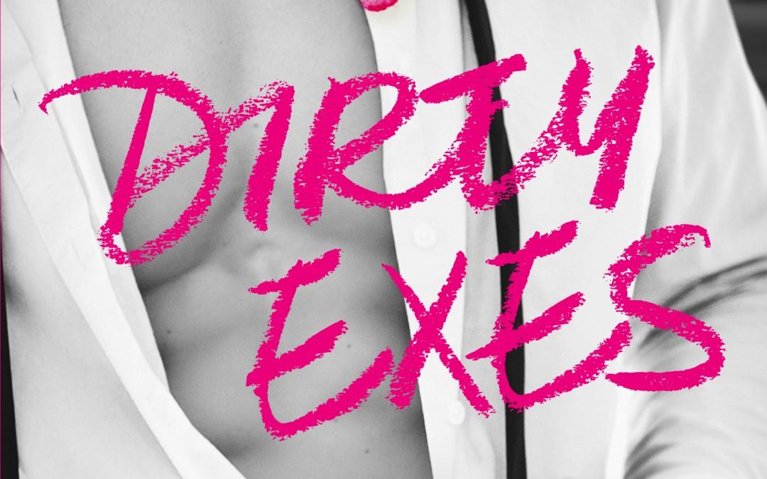 Dirty Exes by Rachel Van Dyken – Review, Exclusive Excerpt, and Giveaway